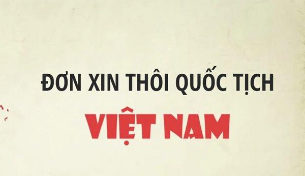 Mẫu đơn xin thôi quốc tịch Việt Nam mới nhất