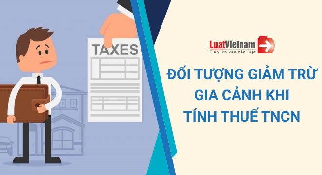 Giảm trừ gia cảnh khi tính thuế thu nhập cá nhân 2021 gồm những ai?